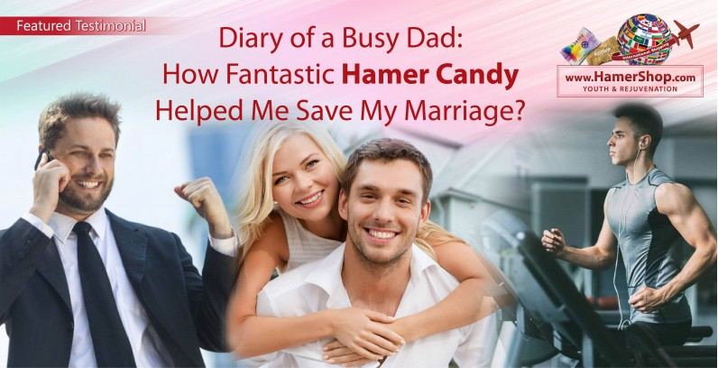 Diary of a Busy Dad: How Fantastic Hamer Candy Helped Me Save My Marriage?