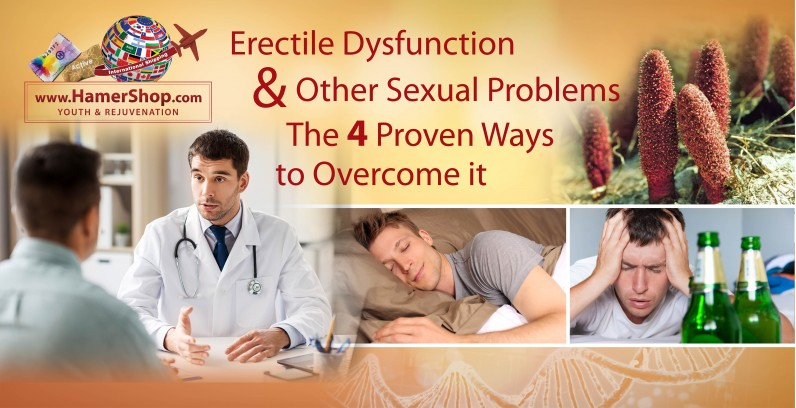 Erectile Dysfunction and Other Sexual Problems: The 4 Proven Ways to Overcome it