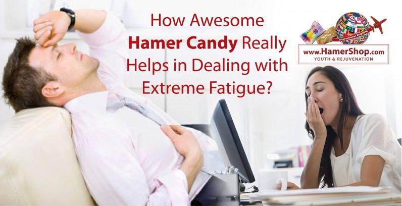 How Awesome Hamer Candy Really Helps in Dealing with Extreme Fatigue?