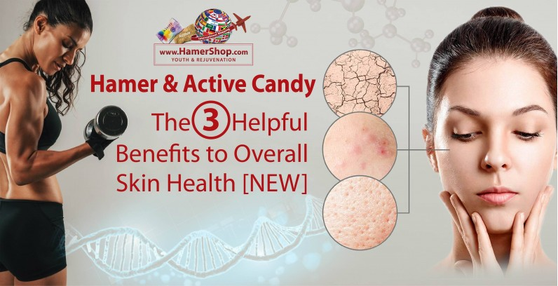 Hamer and Active Candy: The 3 Helpful Benefits to Overall Skin Health [NEW]